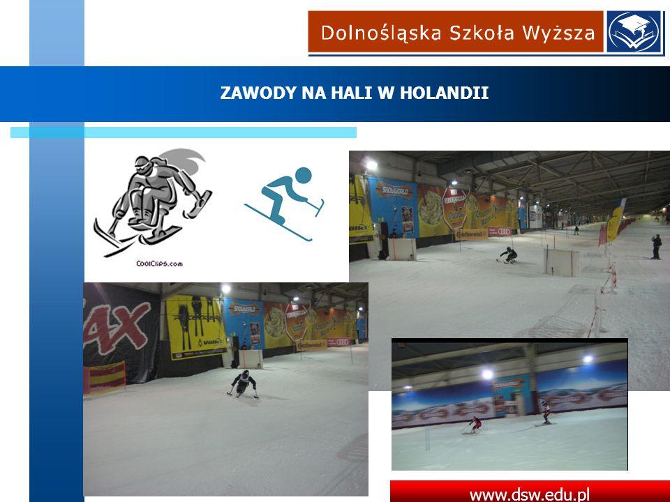 www.dsw.edu.pl ZAWODY NA HALI W HOLANDII