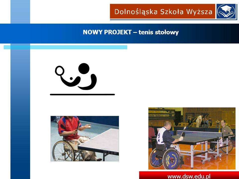 www.dsw.edu.pl NOWY PROJEKT – tenis stołowy