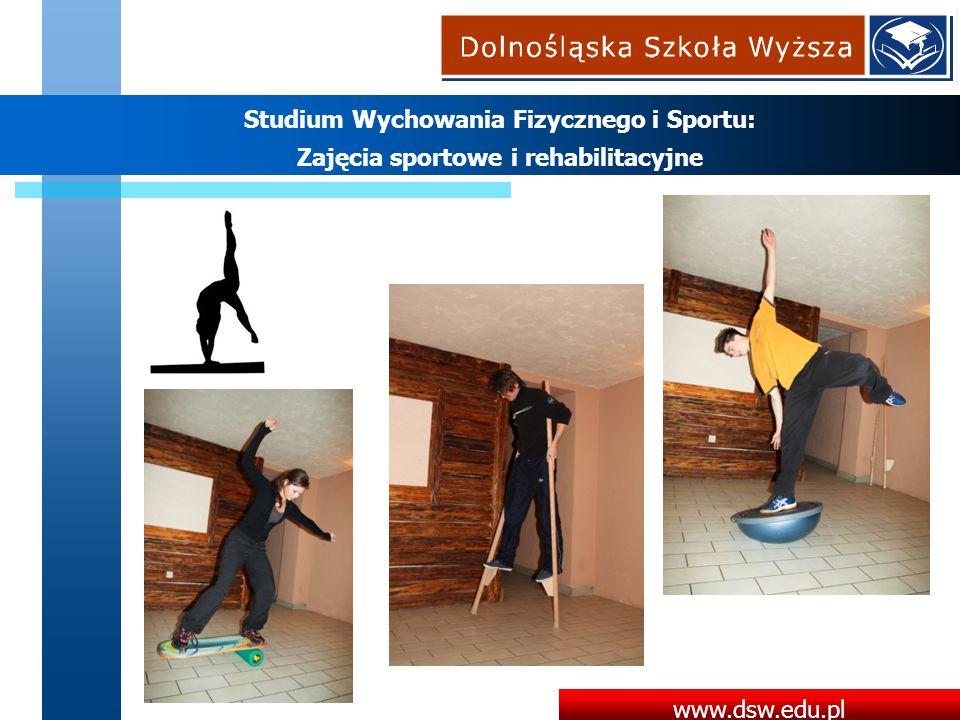 www.dsw.edu.pl Studium Wychowania Fizycznego i Sportu: Zajęcia sportowe i rehabilitacyjne