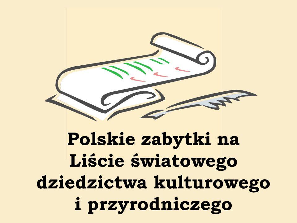 Polskie zabytki na Liście światowego dziedzictwa kulturowego i przyrodniczego
