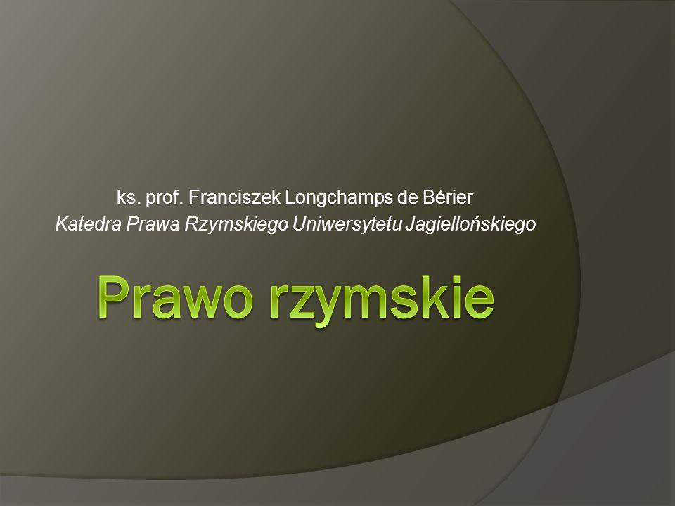 ks. prof. Franciszek Longchamps de Bérier Katedra Prawa Rzymskiego Uniwersytetu Jagiellońskiego