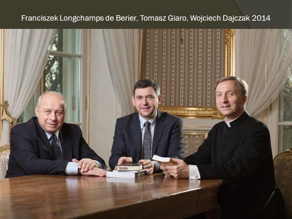 Franciszek Longchamps de Berier, Tomasz Giaro, Wojciech Dajczak 2014