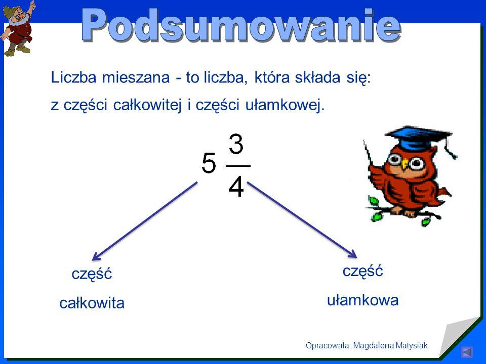 Jak czytamy liczby mieszane? siedem i osiem dziewiątych sześć i jedna trzecia dwa i dwanaście piętnastych sześćdziesiąt i trzy siódme dwadzieścia sześ