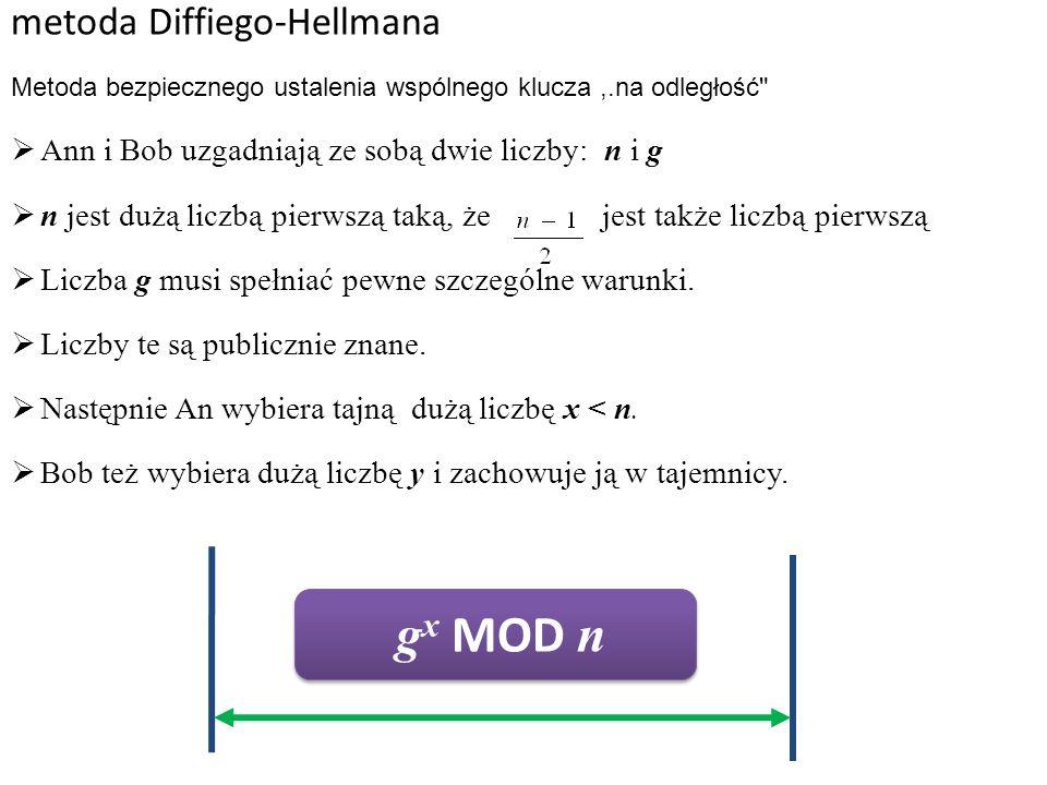 metoda Diffiego-Hellmana g x MOD n Metoda bezpiecznego ustalenia wspólnego klucza,.na odległość