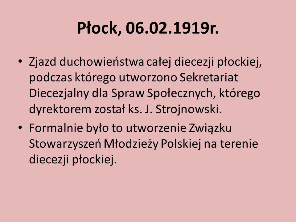 Płock, 06.02.1919r. Zjazd duchowieństwa całej diecezji płockiej, podczas którego utworzono Sekretariat Diecezjalny dla Spraw Społecznych, którego dyre