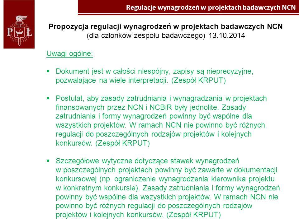 Kliknij, aby edytować style wzorca tekstu Kliknij, aby edytować styl Regulacje wynagrodzeń w projektach badawczych NCN Propozycja regulacji wynagrodzeń w projektach badawczych NCN (dla członków zespołu badawczego) 13.10.2014 Uwagi ogólne:  Dokument jest w całości niespójny, zapisy są nieprecyzyjne, pozwalające na wiele interpretacji.