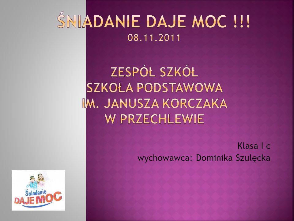 Klasa I c wychowawca: Dominika Szulęcka