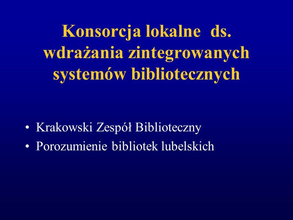 Konsorcja ogólnopolskie ds. wdrażania zintegrowanych systemów bibliotecznych Porozumienie o powołaniu Zespołu Koordynacyjnego ds. Wdrażania VTLS Poroz