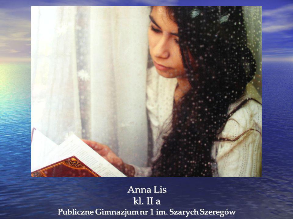 Anna Lis kl. II a Publiczne Gimnazjum nr 1 im. Szarych Szeregów