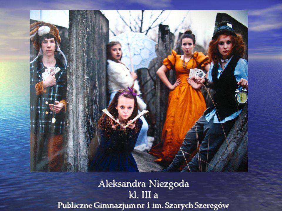 Aleksandra Niezgoda kl. III a Publiczne Gimnazjum nr 1 im. Szarych Szeregów