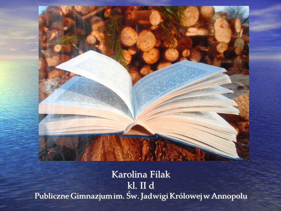 Karolina Filak kl. II d Publiczne Gimnazjum im. Św. Jadwigi Królowej w Annopolu