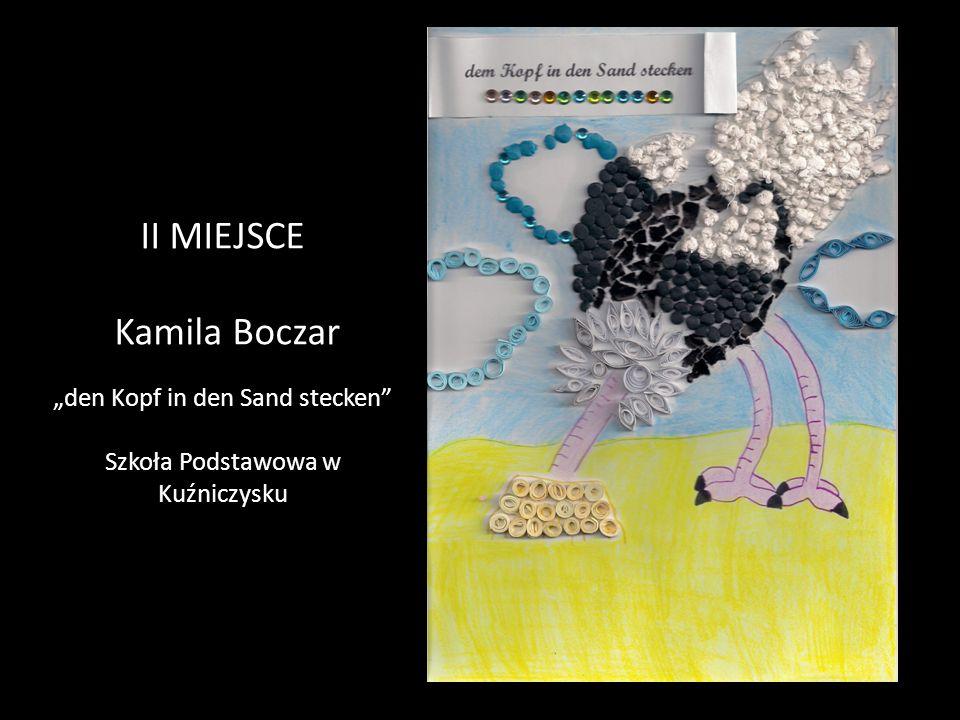 """II MIEJSCE Kamila Boczar """"den Kopf in den Sand stecken"""" Szkoła Podstawowa w Kuźniczysku"""