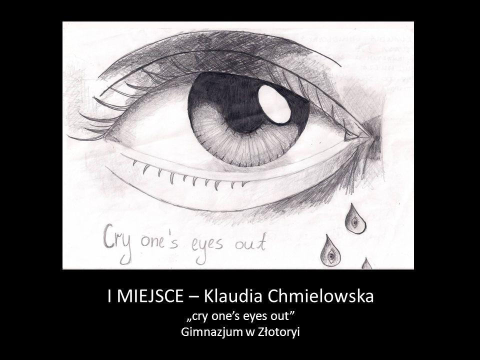 """I MIEJSCE – Klaudia Chmielowska """"cry one's eyes out"""" Gimnazjum w Złotoryi"""