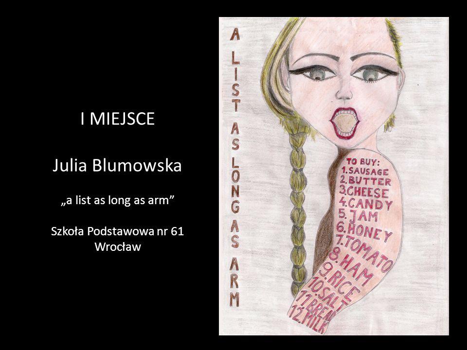 """I MIEJSCE Julia Blumowska """"a list as long as arm"""" Szkoła Podstawowa nr 61 Wrocław"""