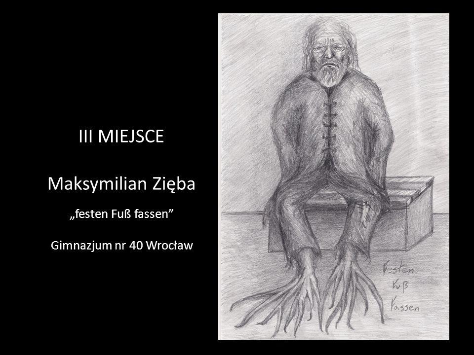 "III MIEJSCE Maksymilian Zięba ""festen Fuß fassen"" Gimnazjum nr 40 Wrocław"