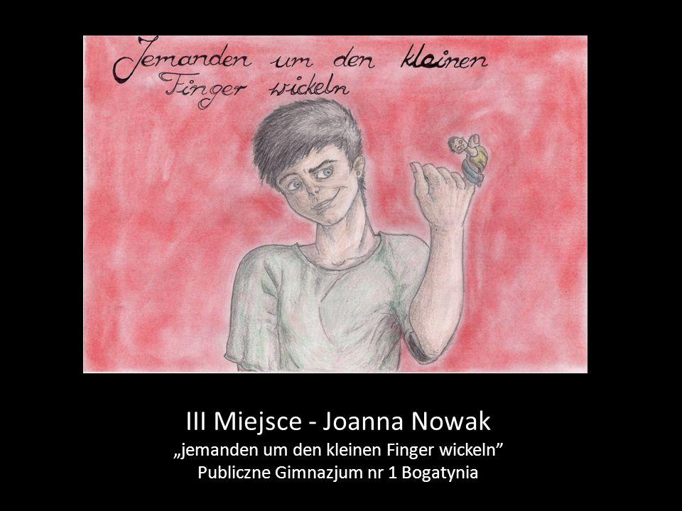 "III Miejsce - Joanna Nowak ""jemanden um den kleinen Finger wickeln"" Publiczne Gimnazjum nr 1 Bogatynia"