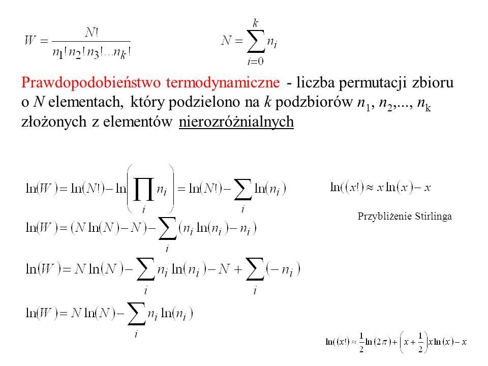 Zespoły statystyczne Zespół mikrokanoniczny: w każdym układzie takie same wartości N, V, E Zespół kanoniczny w każdym układzie takie same wartości N, V, T Duży zespół kanoniczny w każdym układzie takie same wartości , V, T cząstek układów