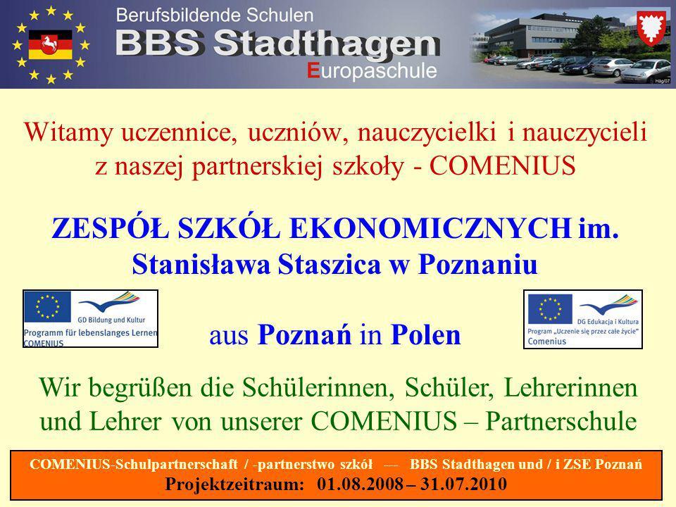 COMENIUS-Schulpartnerschaft / -partnerstwo szkół in der Europäischen Union / w Unii Europejskiej Dieses Projekt wird von der EU gefördert.