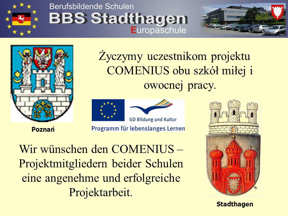 Życzymy uczestnikom projektu COMENIUS obu szkół miłej i owocnej pracy.