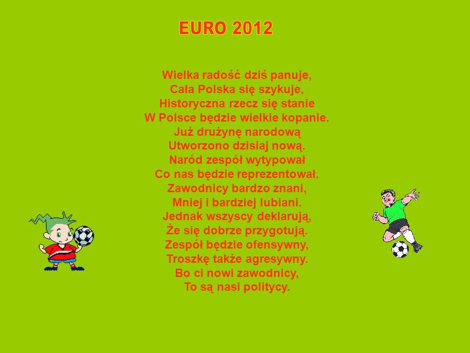 Wielka radość dziś panuje, Cała Polska się szykuje, Historyczna rzecz się stanie W Polsce będzie wielkie kopanie.