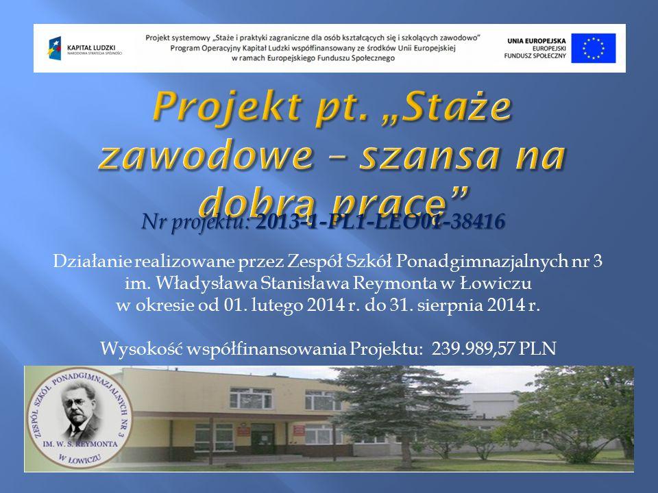Nr projektu: 2013-1-PL1-LEO01-38416 Działanie realizowane przez Zespół Szkół Ponadgimnazjalnych nr 3 im.