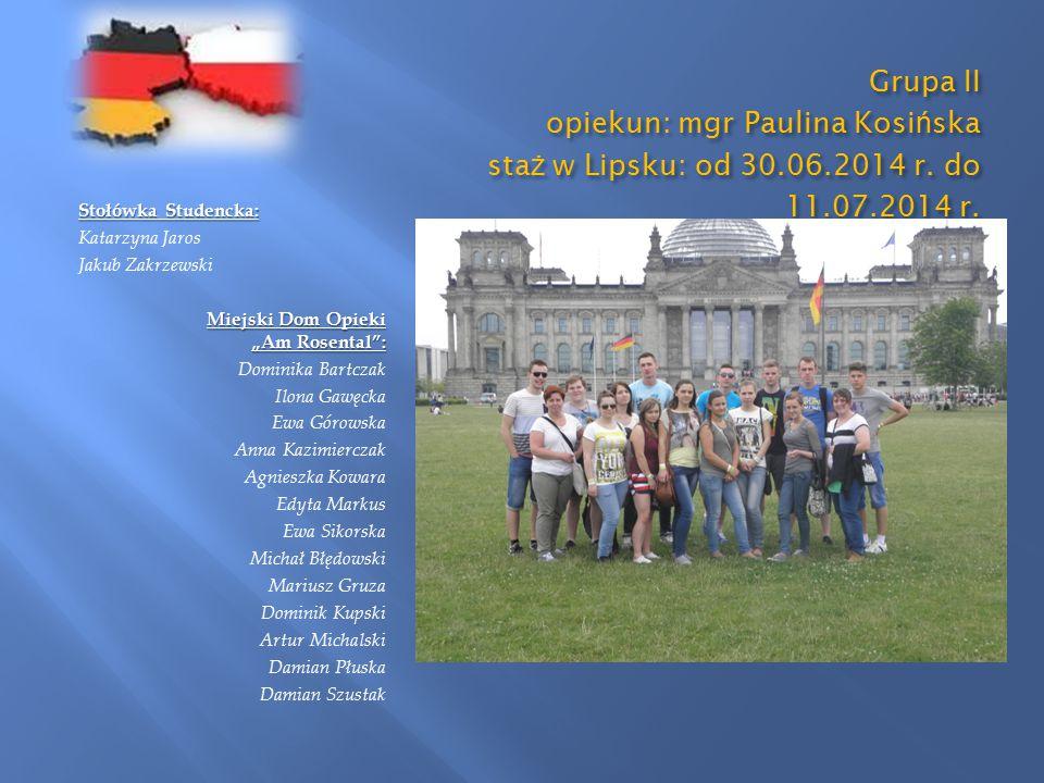 Grupa II opiekun: mgr Paulina Kosi ń ska sta ż w Lipsku: od 30.06.2014 r.