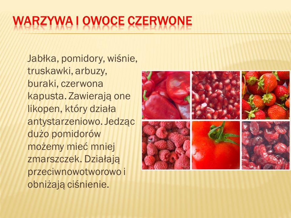 Jabłka, pomidory, wiśnie, truskawki, arbuzy, buraki, czerwona kapusta. Zawierają one likopen, który działa antystarzeniowo. Jedząc dużo pomidorów może