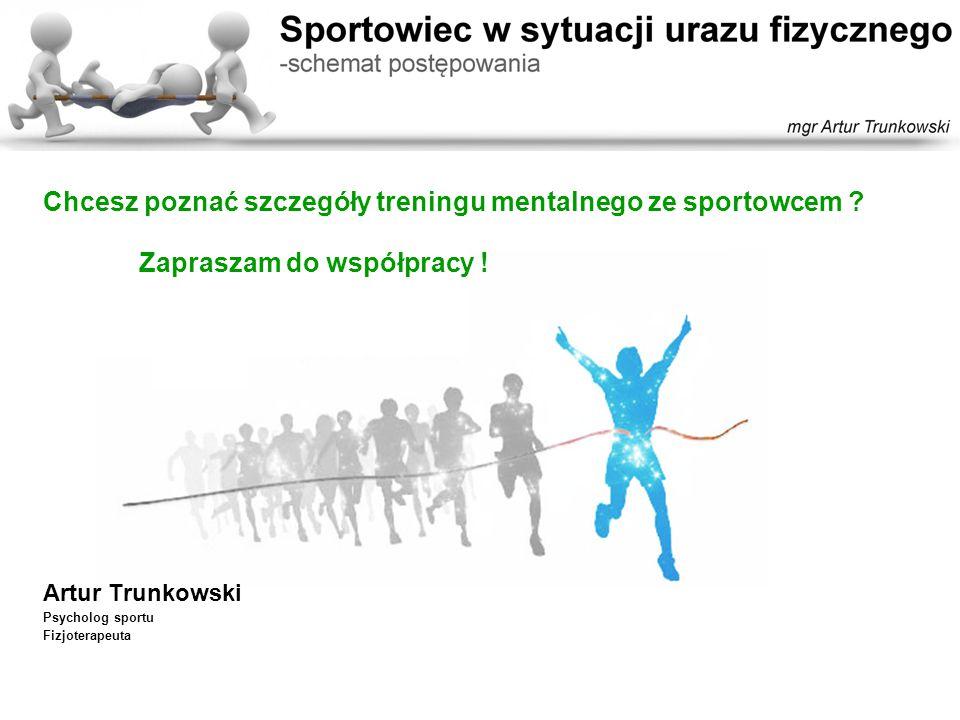 Chcesz poznać szczegóły treningu mentalnego ze sportowcem ? Zapraszam do współpracy ! Artur Trunkowski Psycholog sportu Fizjoterapeuta