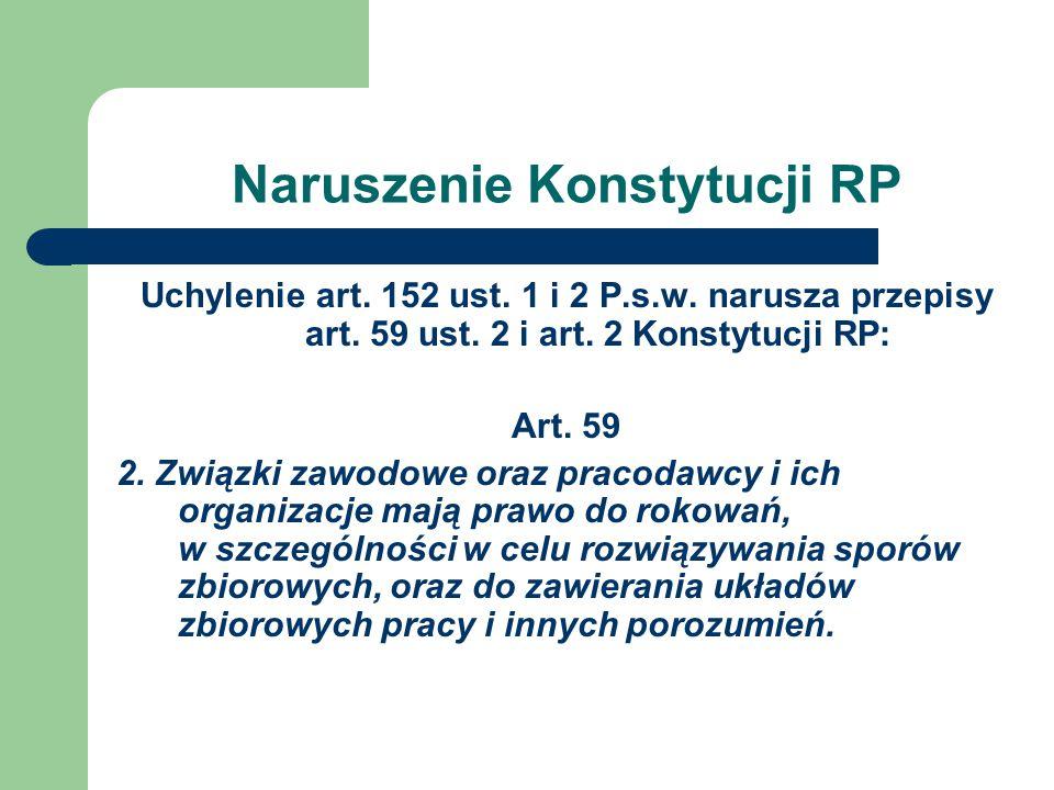 Naruszenie Konstytucji RP Uchylenie art.152 ust. 1 i 2 P.s.w.