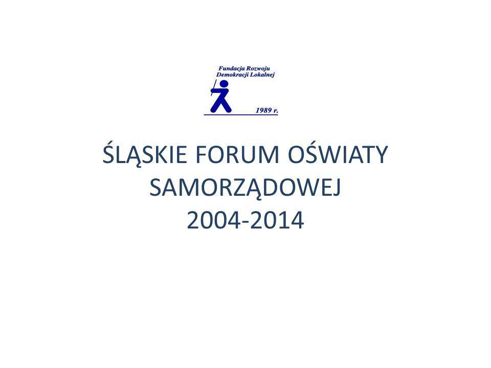ŚLĄSKIE FORUM OŚWIATY SAMORZĄDOWEJ 2004-2014