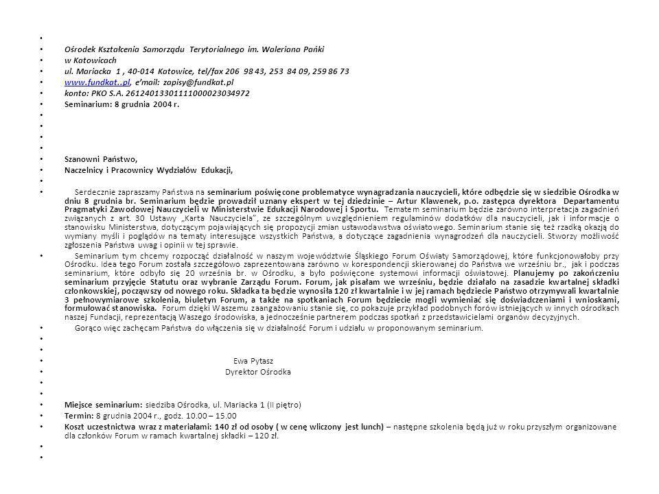Ośrodek Kształcenia Samorządu Terytorialnego im. Waleriana Pańki w Katowicach ul. Mariacka 1, 40-014 Katowice, tel/fax 206 98 43, 253 84 09, 259 86 73