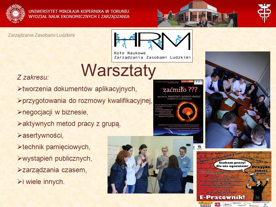 Zarządzanie Zasobami Ludzkimi Warsztaty Z zakresu:  tworzenia dokumentów aplikacyjnych,  przygotowania do rozmowy kwalifikacyjnej,  negocjacji w bi