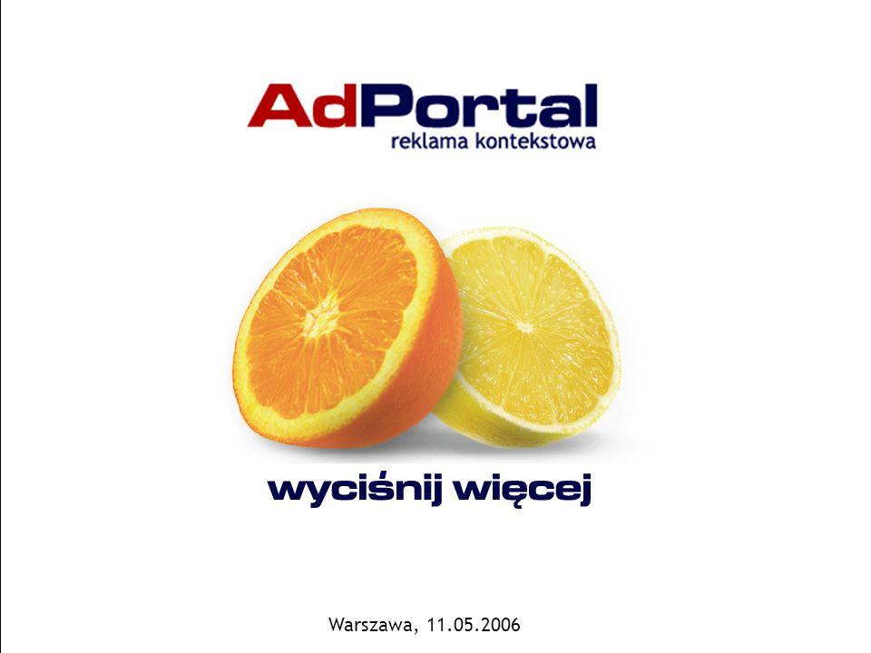 Strona 1 AdPortal | Senatorska 13/15, 00-075 Warszawa | tel.+48 22 829 65 21 | fax:+48 22 829 65 74 | www.adportal.pl | box@adportal.pl Warszawa, 11.05.2006