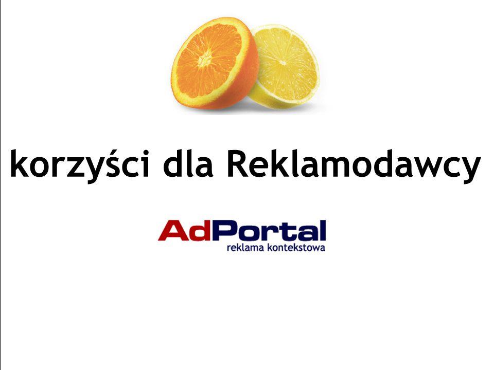Strona 20 AdPortal | Senatorska 13/15, 00-075 Warszawa | tel.+48 22 829 65 21 | fax:+48 22 829 65 74 | www.adportal.pl | box@adportal.pl korzyści dla Reklamodawcy
