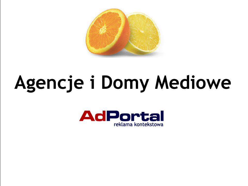 Strona 27 AdPortal | Senatorska 13/15, 00-075 Warszawa | tel.+48 22 829 65 21 | fax:+48 22 829 65 74 | www.adportal.pl | box@adportal.pl Agencje i Domy Mediowe