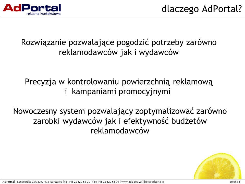 Strona 6 AdPortal | Senatorska 13/15, 00-075 Warszawa | tel.+48 22 829 65 21 | fax:+48 22 829 65 74 | www.adportal.pl | box@adportal.pl dlaczego AdPortal.