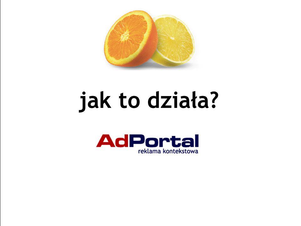 Strona 9 AdPortal | Senatorska 13/15, 00-075 Warszawa | tel.+48 22 829 65 21 | fax:+48 22 829 65 74 | www.adportal.pl | box@adportal.pl jak to działa?