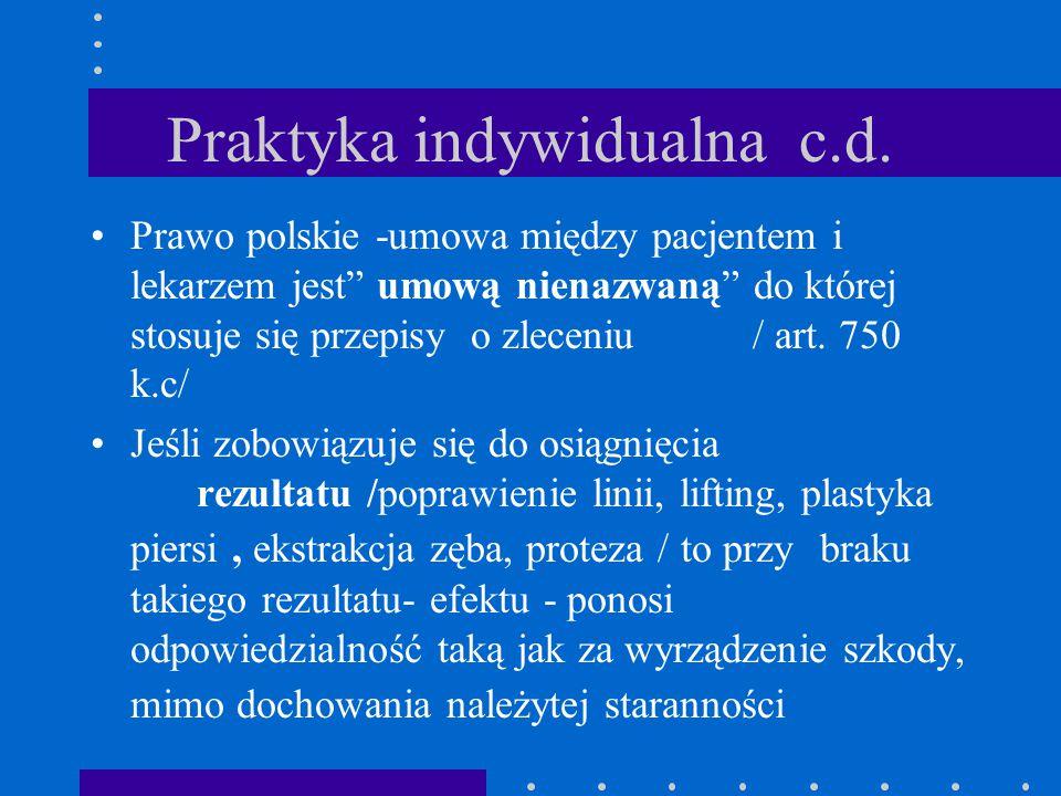 """Praktyka indywidualna c.d. Prawo polskie -umowa między pacjentem i lekarzem jest"""" umową nienazwaną"""" do której stosuje się przepisy o zleceniu / art. 7"""