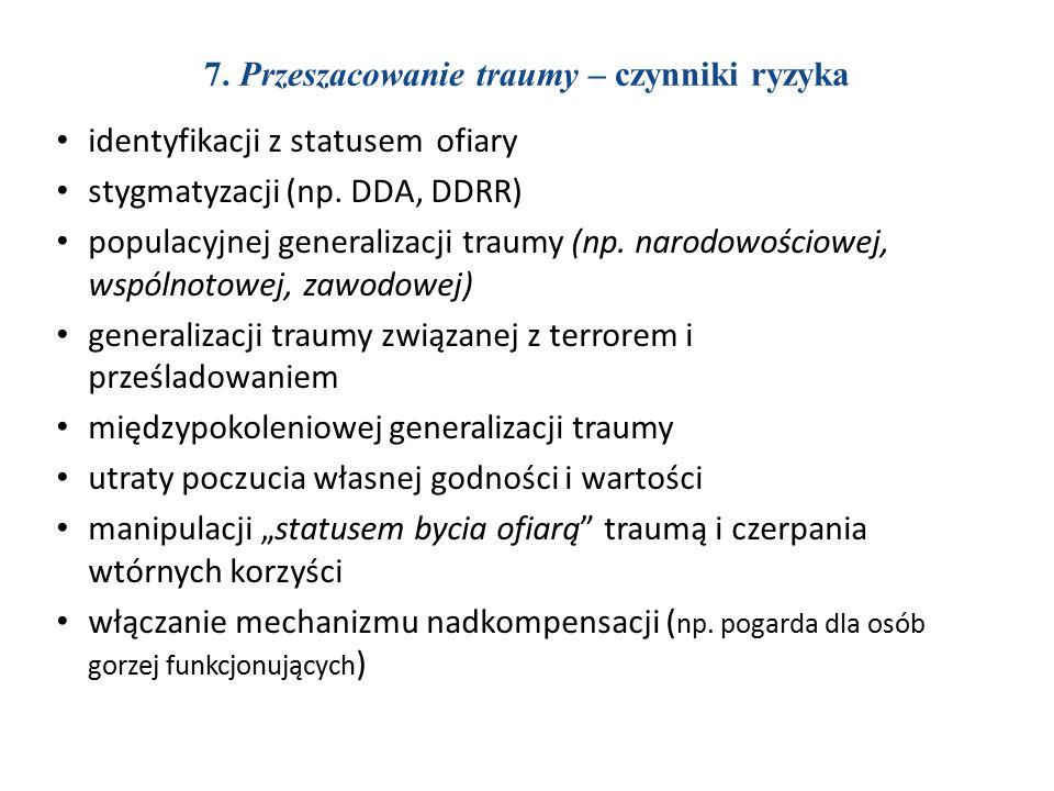 7.Przeszacowanie traumy – czynniki ryzyka identyfikacji z statusem ofiary stygmatyzacji (np.