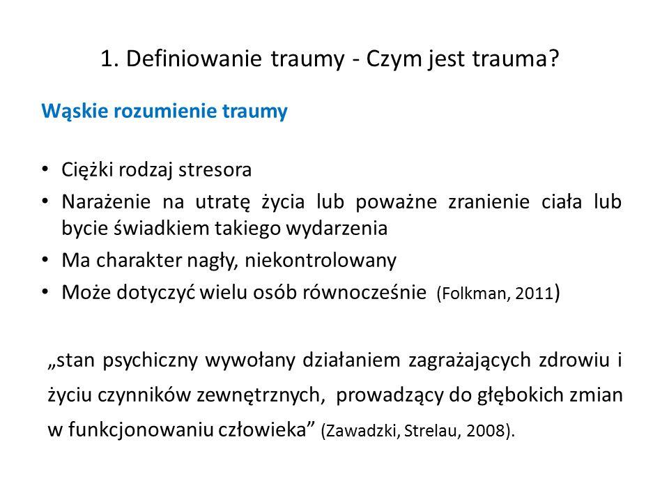 Stres traumatyczny – doświadczenie związane z poważnym zranieniem, śmiercią lub zagrożeniem integralności cielesnej własnej lub innych osób, na które człowiek był bezpośrednio narażony i przeżywał uczucie silnego strachu, bezradności lub przerażenia (DSM-IV-TR)