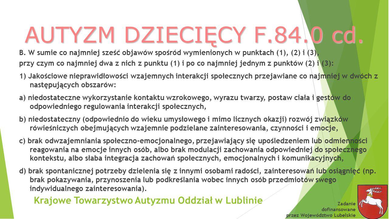 Krajowe Towarzystwo Autyzmu Oddział w Lublinie Przykładowe zachowania osób z autyzmem Zadanie dofinansowane przez Województwo Lubelskie