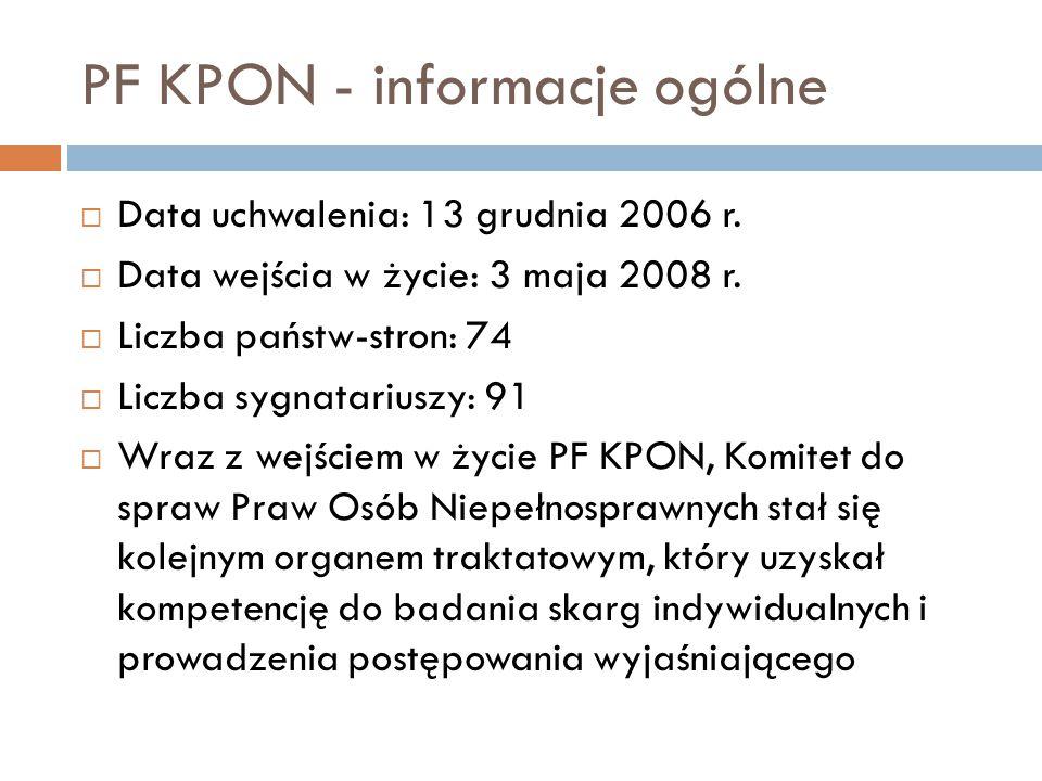 PF KPON - informacje ogólne  Data uchwalenia: 13 grudnia 2006 r.