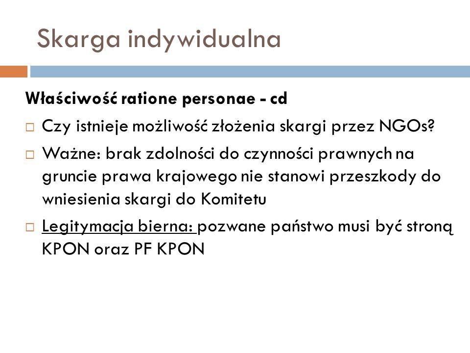 Skarga indywidualna Właściwość ratione personae - cd  Czy istnieje możliwość złożenia skargi przez NGOs.