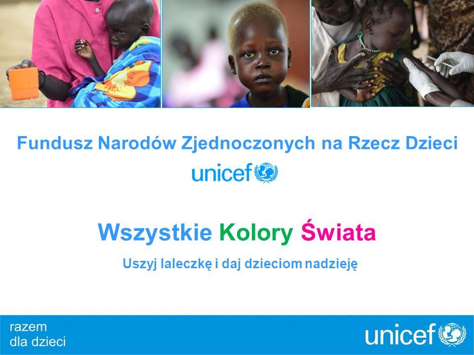 Fundusz Narodów Zjednoczonych na Rzecz Dzieci Wszystkie Kolory Świata Uszyj laleczkę i daj dzieciom nadzieję
