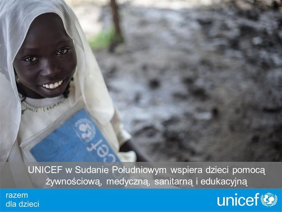 UNICEF w Sudanie Południowym wspiera dzieci pomocą żywnościową, medyczną, sanitarną i edukacyjną