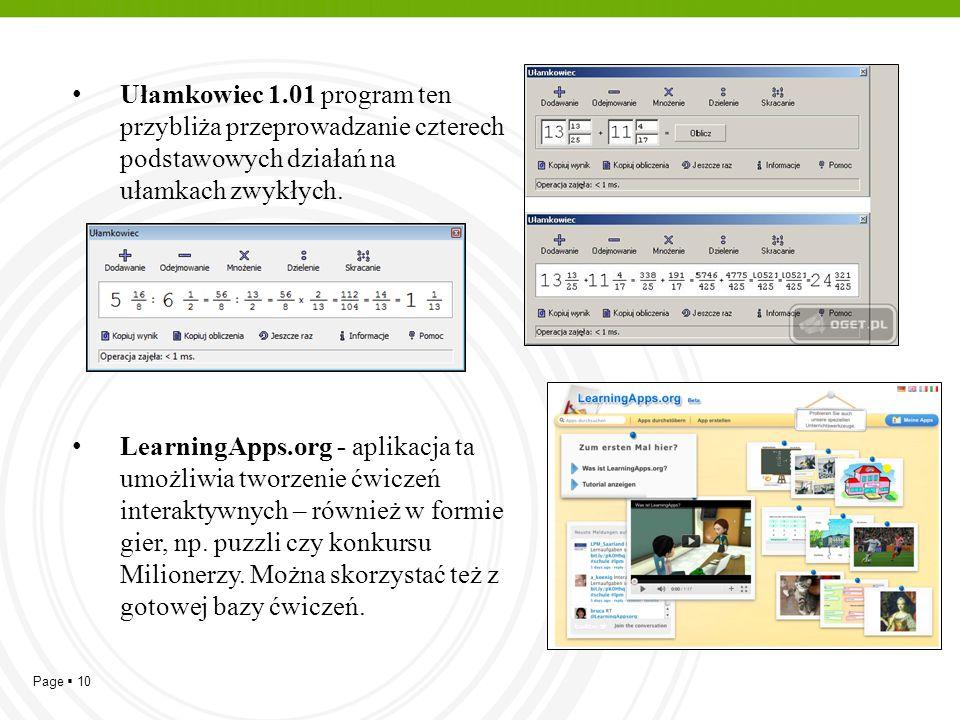 Page  10 Ułamkowiec 1.01 program ten przybliża przeprowadzanie czterech podstawowych działań na ułamkach zwykłych. LearningApps.org - aplikacja ta um
