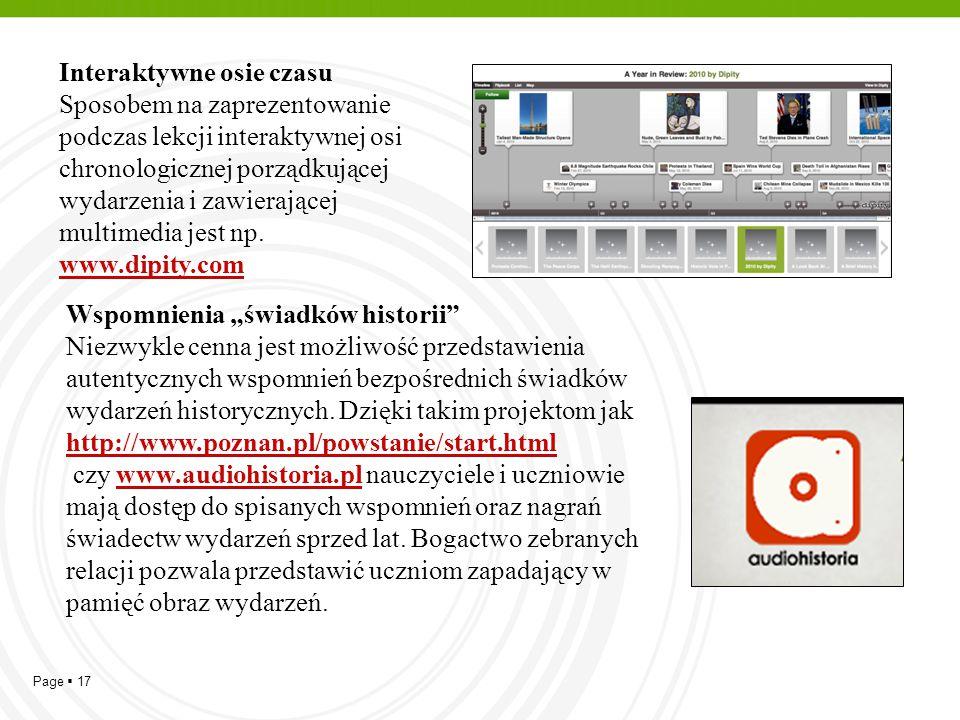 Page  17 Interaktywne osie czasu Sposobem na zaprezentowanie podczas lekcji interaktywnej osi chronologicznej porządkującej wydarzenia i zawierającej