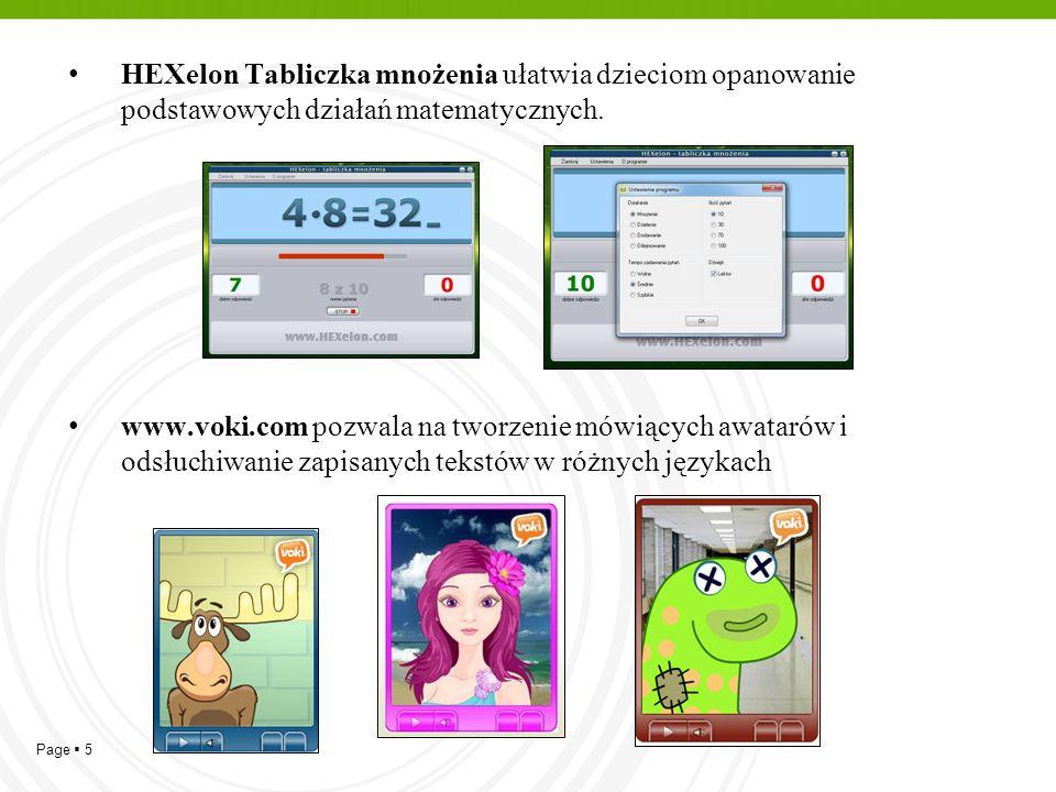Page  5 HEXelon Tabliczka mnożenia ułatwia dzieciom opanowanie podstawowych działań matematycznych. www.voki.com pozwala na tworzenie mówiących awata