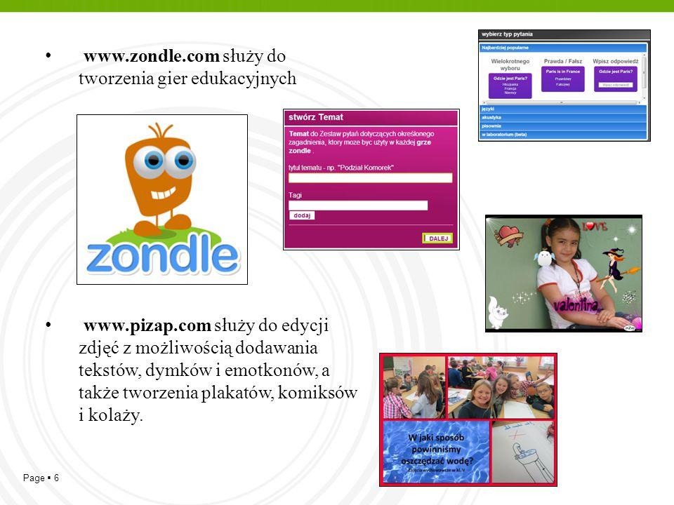 Page  6 www.zondle.com służy do tworzenia gier edukacyjnych www.pizap.com służy do edycji zdjęć z możliwością dodawania tekstów, dymków i emotkonów,