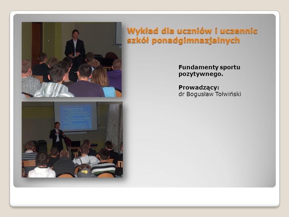 Wykład dla uczniów i uczennic szkół ponadgimnazjalnych Fundamenty sportu pozytywnego.